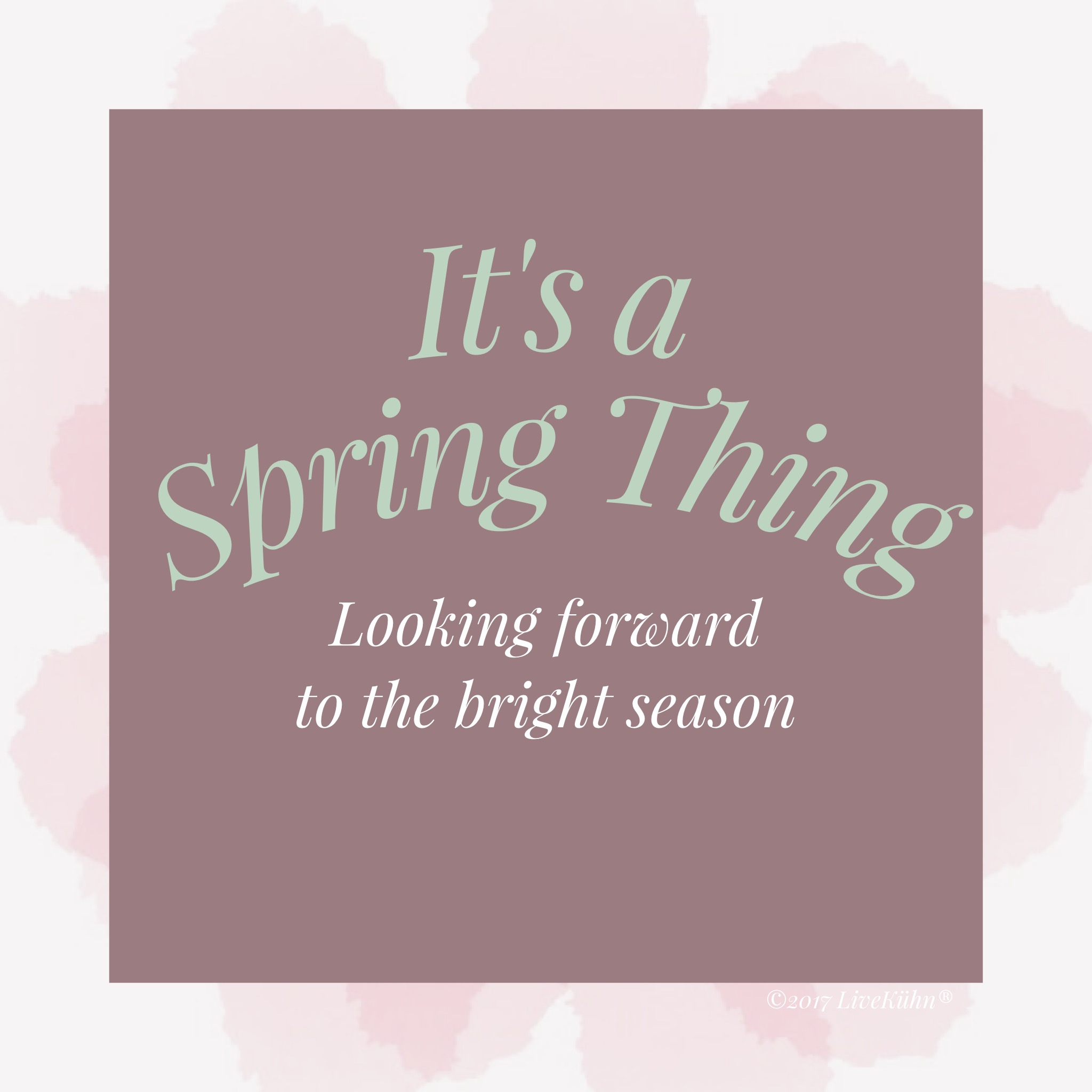 It's a Spring Thing:  Looking forward to the bright season